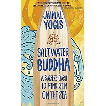 Saltvatten Buddha: En surfare strävan att hitta Zen på havet