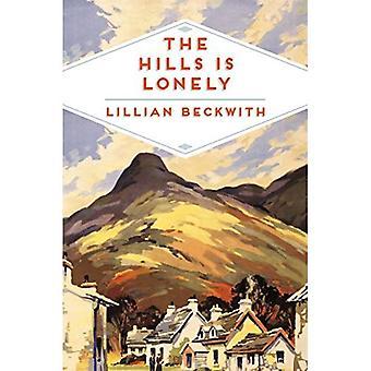The Hills är Lonely: Sagor från Hebriderna (Lillian Beckwith Hebridean Tales)