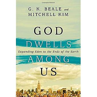 God Dwells Among Us: Expanding Eden to the Ends� of the Earth