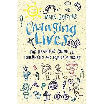 Changing Lives: The essential guide to ministry� with children and families
