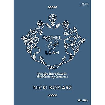 Rachel & Leah - Bible Study Book: What Two Sisters Teach Us about Combating Comparison