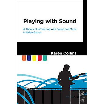 Playing with Sound - A Theory of Interacting with Sound and Music in V