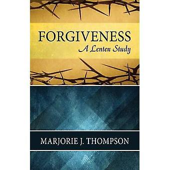 Förlåtelse av Thompson & Marjorie J.