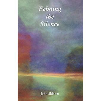 Echoing the Silence by Skinner & John
