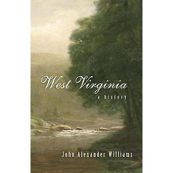 West Virginia A History by Williams & John Alexander