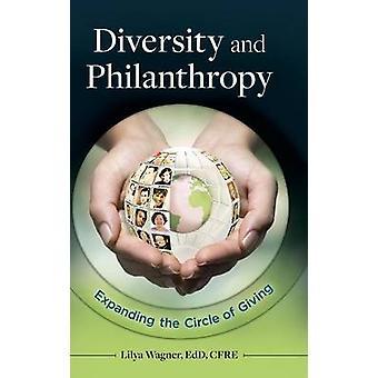 Diversidad y la filantropía ampliando el círculo de dar por Wagner y Lilya