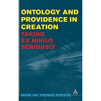 Ontology and Providence in Creation by Thomas Robson & Mark Ian