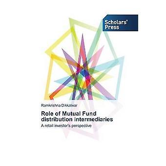 Rolle der Investmentfonds Verteilung Vermittler von Dikkatwar Ramkrishna