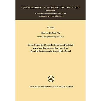 Versuche zur Erhhung der Feuerstandfestigkeit sowie zur Bestimmung der zulssigen Gewichtsbelastung der Ziegel beim marque par Piltz & Gerhard