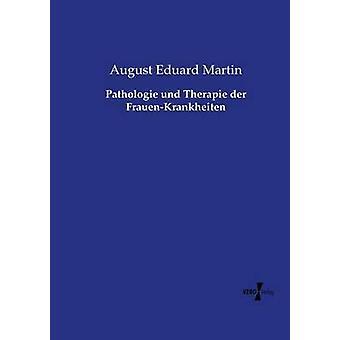 Pathologie und Therapie der FrauenKrankheiten av Martin & augusti Eduard