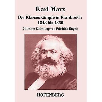 Die Klassenkmpfe in Frankreich 1848 bis 1850 da Karl Marx
