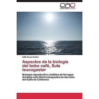 Aspectos de La Biologia del Bobo Cafe Sula Leucogaster af Suazo Guillen Edith