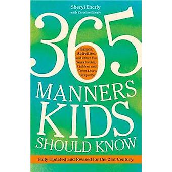 365 Manners Kids Should Know - Games - Activities - and Other Fun Ways