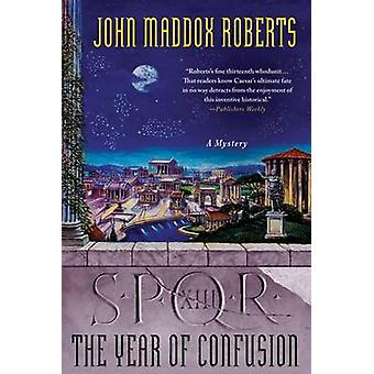 The Year of Confusion by John Maddox Roberts - 9780312596118 Book