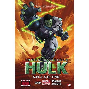 Indestructible Hulk - Volume 3 - S.m.a.s.h Time (Marvel Now) by Mark Wa