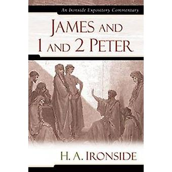 James and 1 and 2 Peter by H A Ironside - 9780825429286 Book