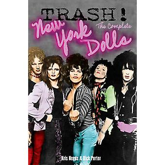 Trash - The Complete New York Dolls by Kris Needs - Dick Porter - 9780