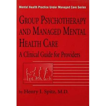 Group Psychotherapy and Managed Health Care - A Clinical Guide for Pro