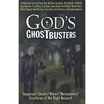 God's Ghostbusters - Vampires? Ghosts? Aliens? Werewolves? Creatures o