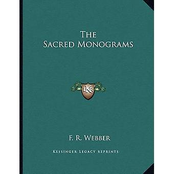 The Sacred Monograms by F R Webber - 9781163070123 Book