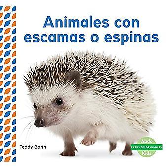 Animales Con Escamas O Espinas (Scaly & Spiky Animals ) by Teddy