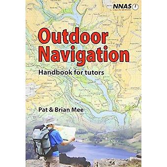 Outdoor Navigation - Handbook for Tutors (1) by Pat Mee - Brian Mee -