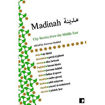 Madinah - City Stories from the Middle East by Haddad - Joumana (EDT)