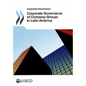 Corporate Governance of Company Groups in Latin America by Organisati