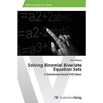 Résoudre binomial Bivariate Equation Sets par el Bolock Alia