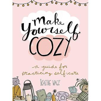 Make Yourself Cozy by Katie Vaz