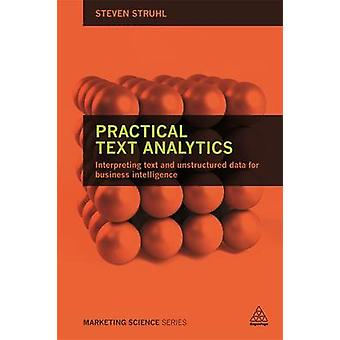 Practical Text Analytics - Interpreting Text and Unstructured Data for