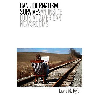 Can Journalism Survive by David M Ryfe