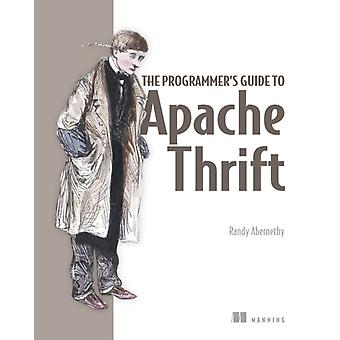 Programmers Guide to Apache Thrift par Randy Abernethy