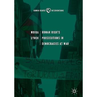 Human Rights Prosecutions in Democracies at War by Lynch