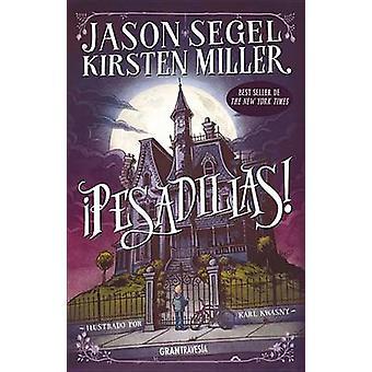 Pesadillas! by Jason Segel - Kirsten Miller - 9786077357377 Book