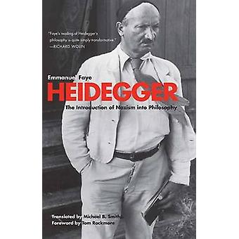 Heidegger The Introduction of Nazism Into Philosophy in Light of the Unpublished Seminars of 19331935 by Faye & Emmanuel