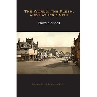 The World the Flesh and Father Smith by Marshall & Bruce