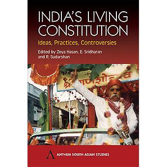 Indias Living Constitution Ideas Practices Controversies by Hasan & Zoya