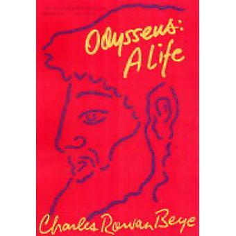 Odysseus A Life by Beye & Charles Rowan