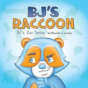 BJs Raccoon BJs Zoo Series by Larson & Brandie J.
