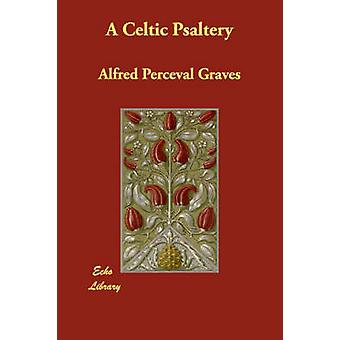 A Celtic Psaltery by Graves & Alfred Perceval
