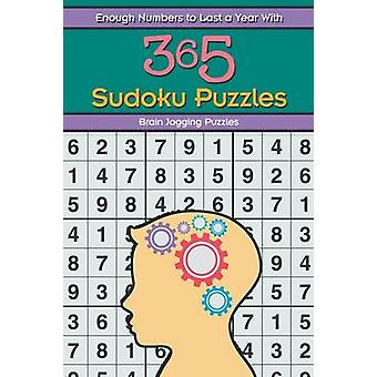Enough Numbers to Last a Year With 365 Sudoku Puzzles by Brain Jogging Puzzles