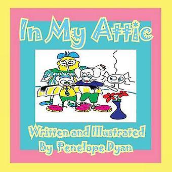 In My Attic by Dyan & Penelope