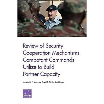 Review of Security Cooperation Mechanisms Combatant Commands Utilize to Build Partner Capacity by Moroney