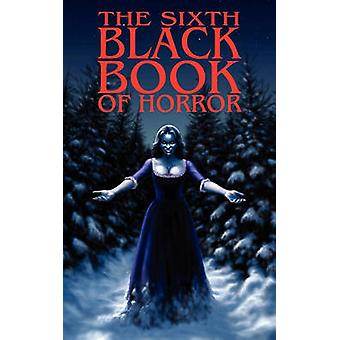 The Sixth Black Book of Horror by Oliver & Reggie