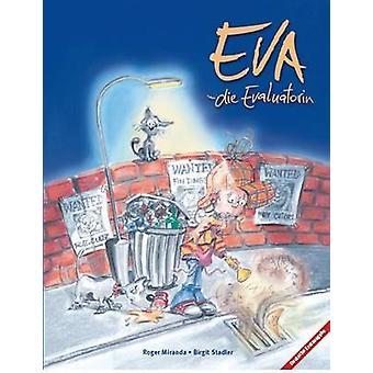 Eva die Evaluatorin by Miranda & Roger