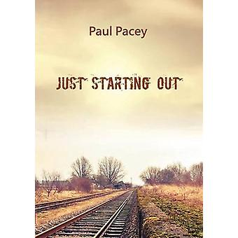 Just Starting Out by Pacey & Paul David