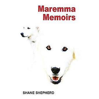 Maremma Memoirs by Shepherd & Shane