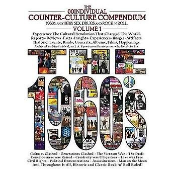 THE 00INDIVIDUAL COUNTERCULTURE COMPENDIUM 1960s and 1970s Sex Drugs and Rock n Roll Volume 1  The 1960s Sex Drugs and Rock n Roll by 00individual