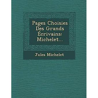 Pages Choisies Des Grands crivains Michelet... by Michelet & Jules